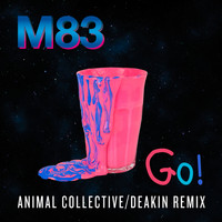 M83 - Go! (Animal Collective / Deakin Remix)