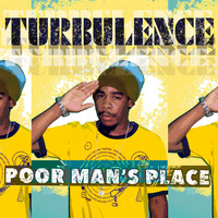 Turbulence - Poor Man's Place