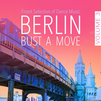 Various Artists - Berlin Bust a Move, Vol. 3 - Finest Selection of Dance Music