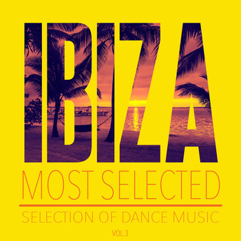 Various Artists - Ibiza Most Selected, Vol. 3 - Selection of Dance Music