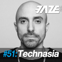 Technasia - Faze DJ Set #51: Technasia