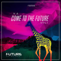 Various Artist - Come to the Future, Vol. 1 (Explicit)