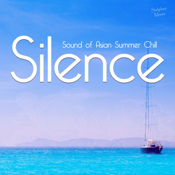 Various Artists - Silence - Sound of Asian Summer Chill