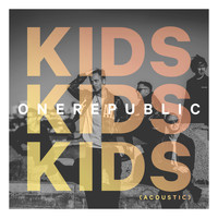OneRepublic - Kids (Acoustic)