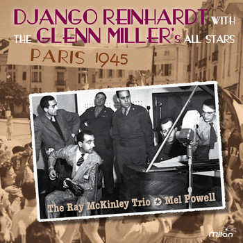 Django Reinhardt, the Glenn Miller's All Stars - Paris 1945