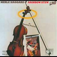 Merle Haggard - Rainbow Stew (Live At Anaheim Stadium)