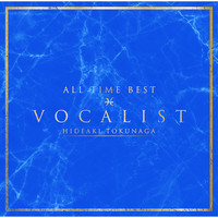 Hideaki Tokunaga - All Time Best Vocalist