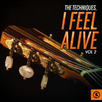 The Techniques - I Feel Alive, Vol. 2
