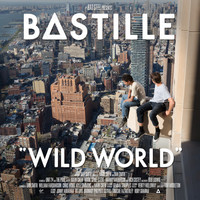 Bastille - Wild World (Complete Edition [Explicit])