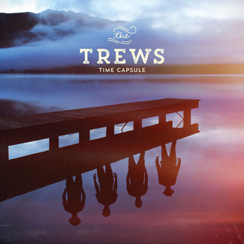 The Trews - Time Capsule
