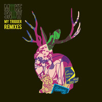 Miike Snow - My Trigger Remixes EP