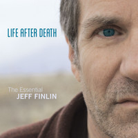 Jeff Finlin - Life After Death - The Essential Jeff Finlin