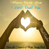 Paul Taylor - Mega Nasty Love: I Don't Trust You