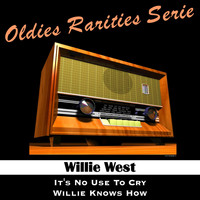 Willie West - It's No Use to Cry