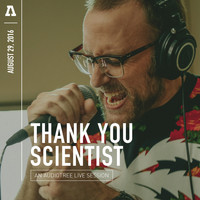 Thank You Scientist - Thank You Scientist on Audiotree Live
