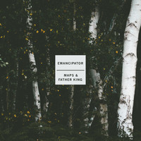 Emancipator - Maps & Father King