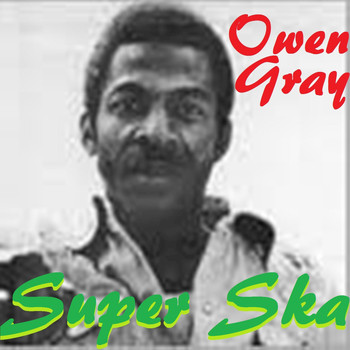 Owen Gray - Super Ska