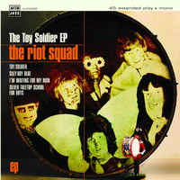 The Riot Squad - The Toy Soldier