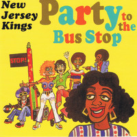 New Jersey Kings - Party to the Bus Stop
