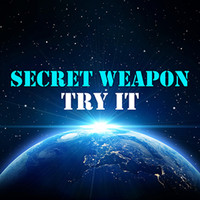 Secret Weapon - Try It