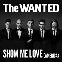 The Wanted - Show Me Love (America)