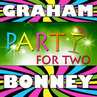 Graham Bonney - Party for Two