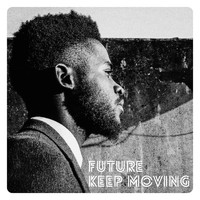 FUTURE - Keep Moving