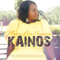 Monica Lisa Stevenson - Kainos (The Acoustic Documentary)