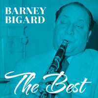 Barney Bigard - The Best