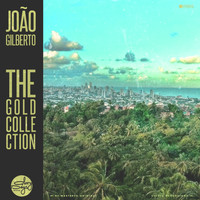 Joao Gilberto - The Gold Collection