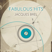 Jacques Brel - Fabulous Hits