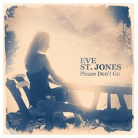 Eve St. Jones - Please Don't Go