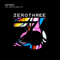 Jaytech - The Zerothree EP