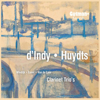 Camerata RCO - d'Indy - Huydts: Clarinet Trio's