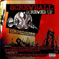 Screwball - Screwed Up (Explicit)