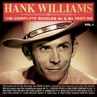 Hank Williams - The Complete Singles As & BS 1947-55, Vol. 1