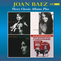 Joan Baez - Three Classic Albums Plus (Joan Baez / Joan Baez Vol 2 / In Concert - Part 1) [Remastered]