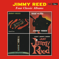 Jimmy Reed - Four Classic Albums (Found Love / Rockin' with Jimmy Reed / Now Appearing / Just Jimmy Reed) [Remastered]