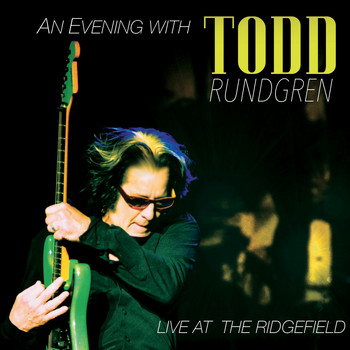 Todd Rundgren - An Evening with Todd Rundgren - Live at the Ridgefield