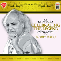 Pandit Jasraj - Celebrating the Legend - Pandit Jasraj