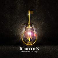 Rebellion - Rise Above the Fray