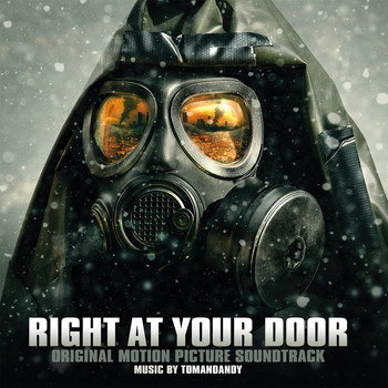 tomandandy - Right at Your Door (Original Motion Picture Soundtrack)