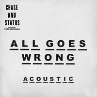 Chase & Status - All Goes Wrong (Acoustic)