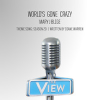 Mary J. Blige - World's Gone Crazy (The View Theme Song: Season 20)