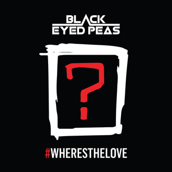 The Black Eyed Peas - #WHERESTHELOVE