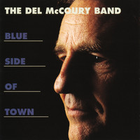 The Del McCoury Band - Blue Side Of Town