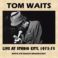 Tom Waits - Live at Studio City, 1973-75 (FM Radio Broadcast)