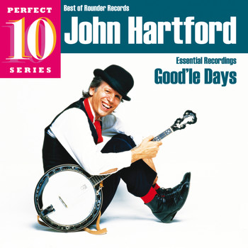 John Hartford - Good'le Days: Essential Recordings