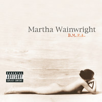 Martha Wainwright - B.M.F.A. (Explicit)