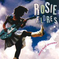 Rosie Flores - Dance Hall Dreams